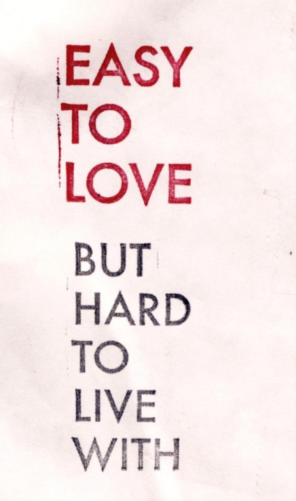Easy to love - stamp | but hard to live with -stamp