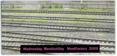 Wednesday, Meatloafday | MeetFactory Praag 2009