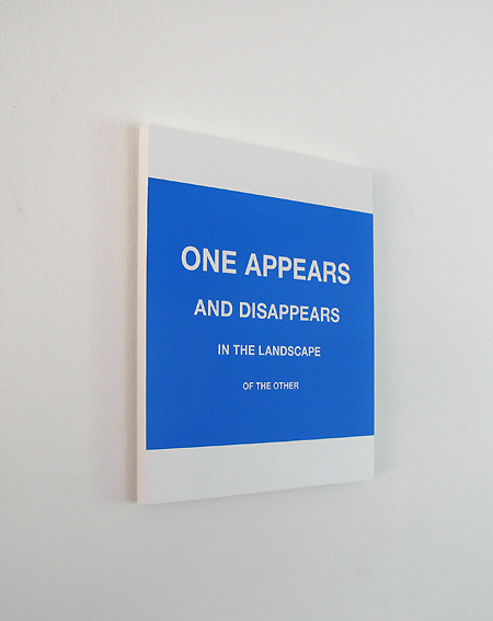 One appears and disappeares in the landscape of the other